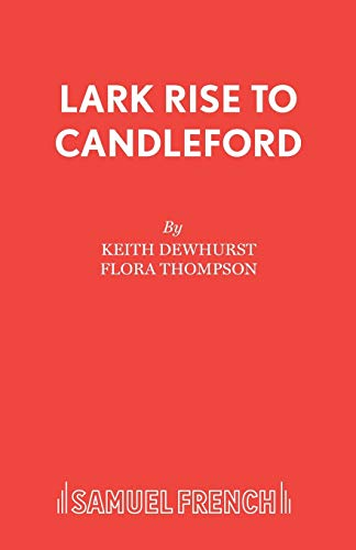 LARK RISE TO CANDLEFORD PLAYBY THOMPSON, FLORA](AUTHOR)PAPERBACK: Thompson, Flora