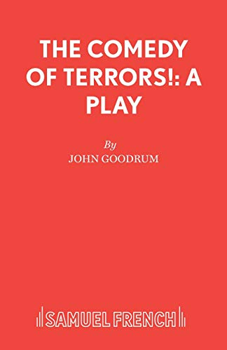 The Comedy of Terrors: Play (Paperback): John Goodrum