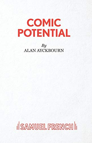 9780573110610: Comic Potential - A Play (French's Acting Editions)