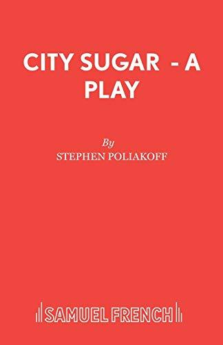 9780573110726: City Sugar - A Play (Acting Edition)