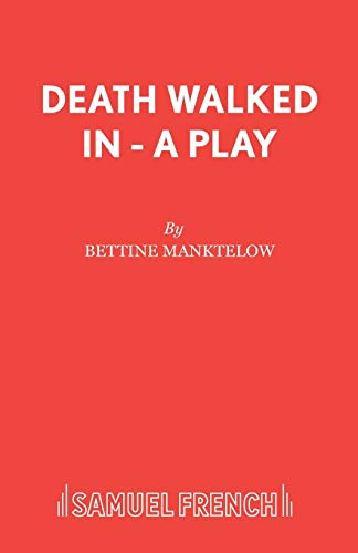 Death Walked in (Acting Edition): Manktelow, Bettine