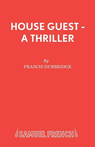 9780573111785: House Guest - A Thriller (Acting Edition)