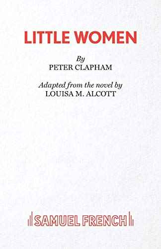 Little Women (Acting Edition) (0573112320) by Peter Clapham