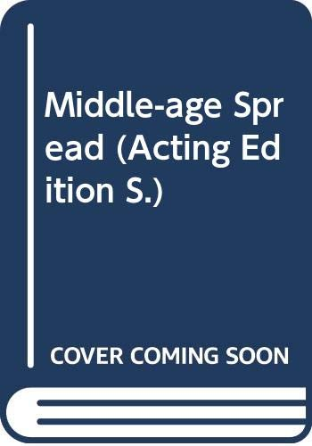 Middle-age Spread (Acting Edition) (9780573112737) by Roger Hall