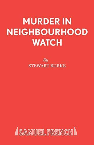 Murder in Neighbourhood Watch (Acting Edition): Stewart Burke