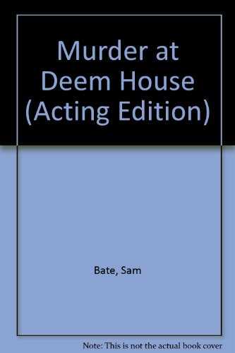 Murder at Deem House (Acting Edition): Sam Bate