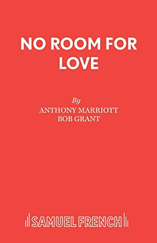 No Room for Love (Acting Edition): Anthony Marriott; Bob Grant