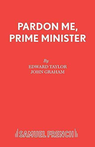 9780573113345: Pardon Me, Prime Minister (Acting Edition S.)
