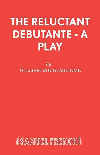The Reluctant Debutante (Paperback): William Douglas-Home