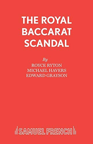 9780573113741: The Royal Baccarat Scandal (Acting Edition)
