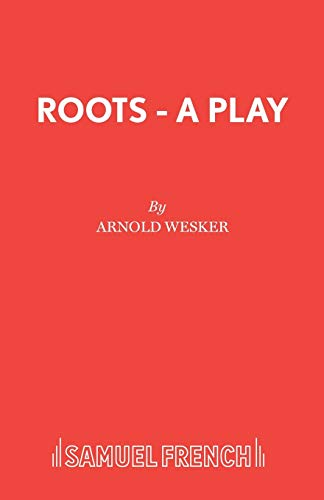 Roots - A Play (Acting Edition S.): Wesker, Arnold