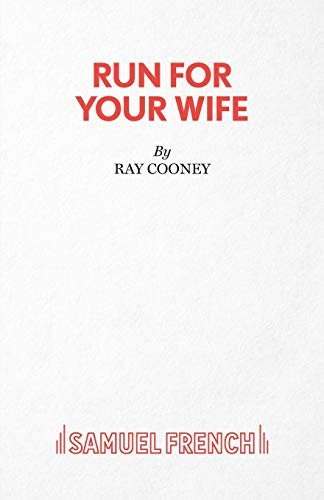 9780573113833: Run for Your Wife (Acting Edition)