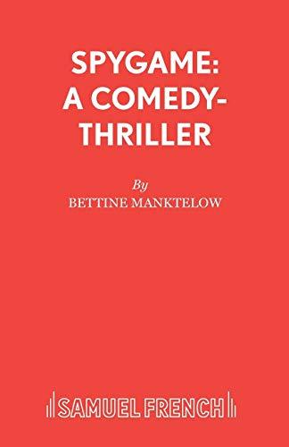 9780573114243: Spygame: A Comedy-Thriller