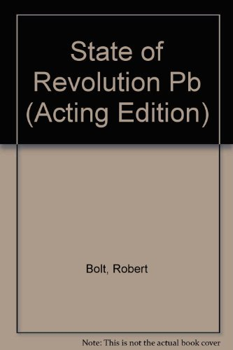 State of Revolution: A Play (Acting Edition): Robert Bolt