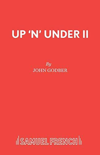 Up 'n' Under II (Acting Edition): Godber, John