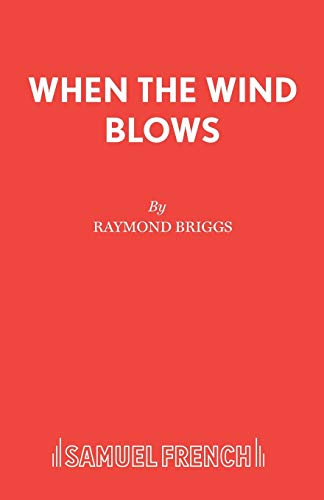 When The Wind Blows (Acting Edition): Briggs, Raymond