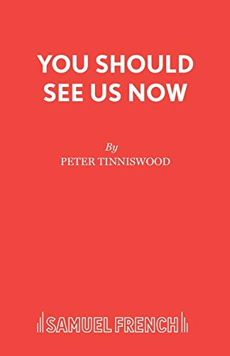 You Should See Us Now (Acting Edition) (0573115125) by Tinniswood, Peter