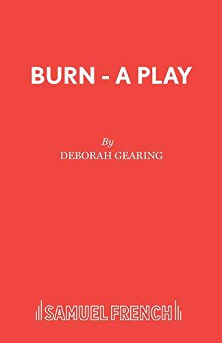 9780573120251: Burn - A Play