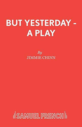 But Yesterday: A Play.: Chinn, Jimmie: