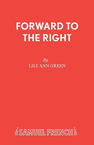 Forward to the Right (Acting Edition): Lily Ann Green
