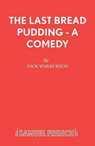 9780573121456: The Last Bread Pudding - A Comedy (Acting Edition S.)
