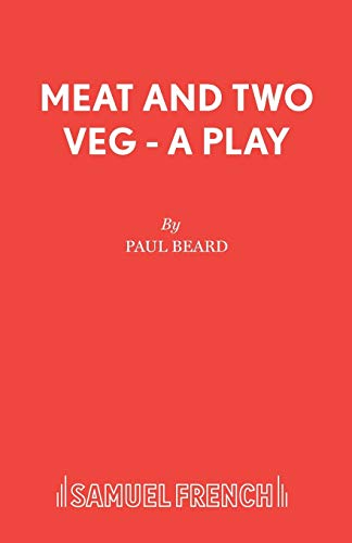 Meat and Two Veg (Acting Edition): Beard, Paul