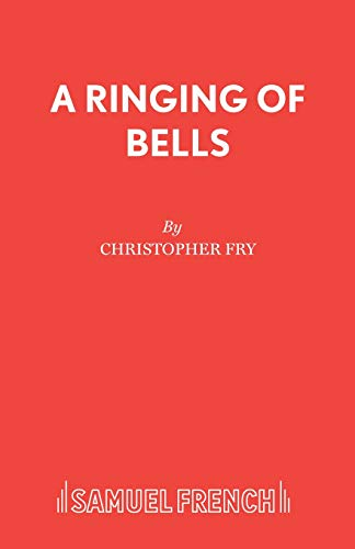 A Ringing of Bells (Acting Edition) (9780573122071) by Fry, Christopher