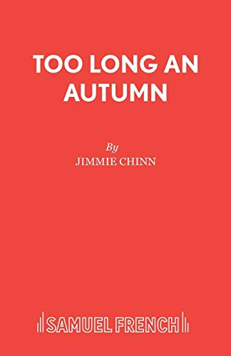 Too Long an Autumn (Acting Edition): Chinn, Jimmie
