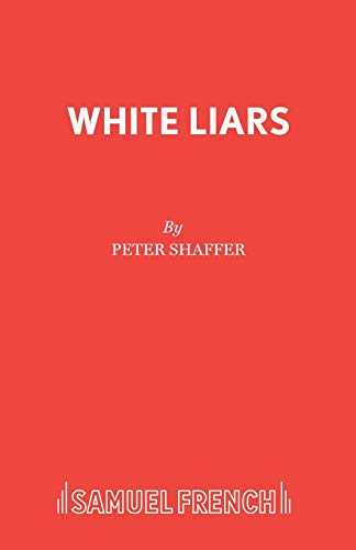 White Liars (Acting Edition S.): Shaffer, Peter
