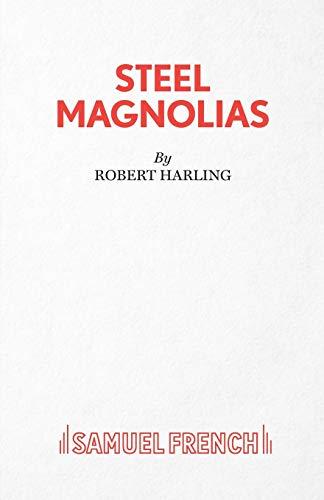 9780573130106: Steel Magnolias (Acting Edition)