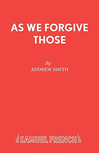 As We Forgive Those: Andrew Smith