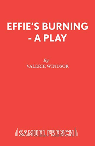 9780573132360: Effie's Burning - A Play (Acting Edition)