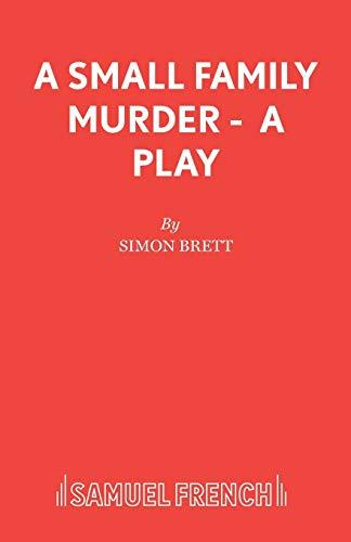 A Small Family Murder - A Play: Simon Brett
