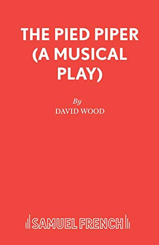9780573150074: The Pied Piper (A Musical Play) (Acting Edition)