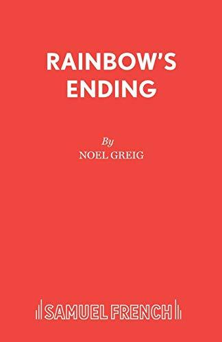 Rainbow's Ending (Acting Edition): Noel Greig