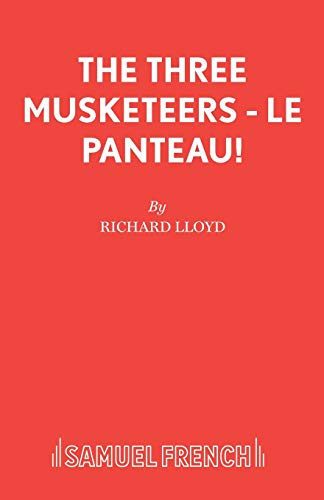 The Three Musketeers: Le Panteau! (Acting Edition): Richard Lloyd