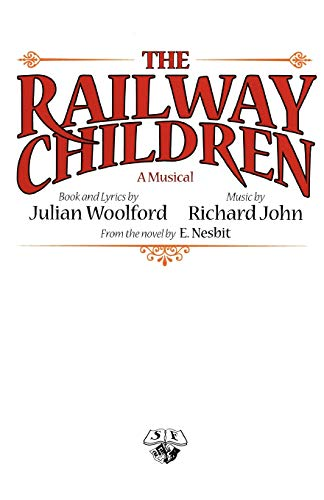 The Railway Children: A Musical.: Woolford, Julian, from