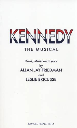 9780573180446: Kennedy The Musical