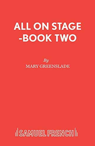 9780573190124: All on Stage -Book Two: Bk. 2