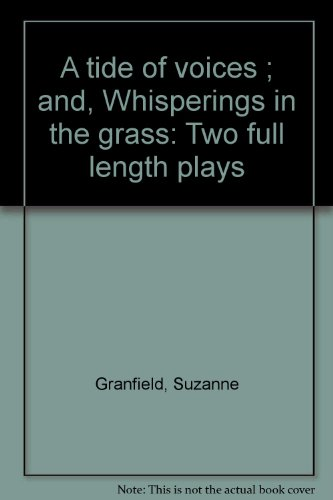 9780573600425: A tide of voices ; and, Whisperings in the grass: Two full length plays
