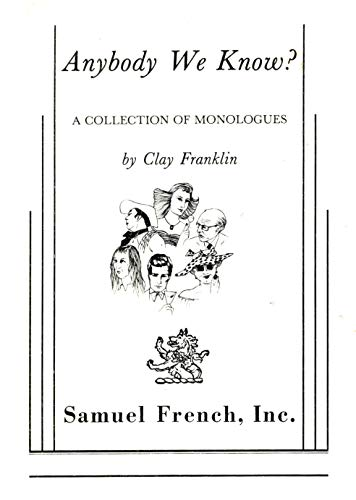 Anybody We Know? - A Collection of Monologues (SIGNED): Franklin, Clay
