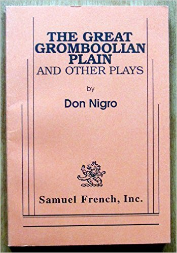 The Great Gromboolian Plain and Other Plays: Don Nigro