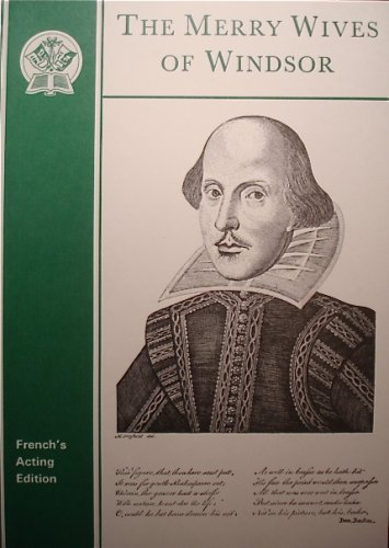 The Merry Wives of Windsor. Commentaries and Glossaries by George Skillan) (French's Acting ...