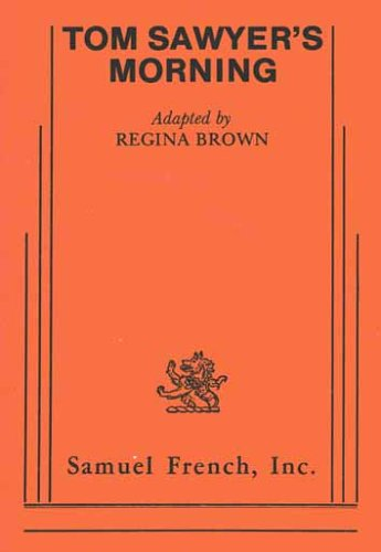 Tom Sawyer's Morning: Adapted by Regina Brown