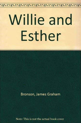 Willie & Esther: James Graham Bronson