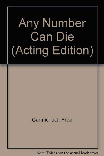 Any Number Can Die: A Comedy-Mystery in Three Acts: Fred Carmichael