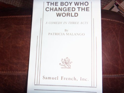The Boy Who Changed the World: A Comedy in Three Acts: Malango, Patricia