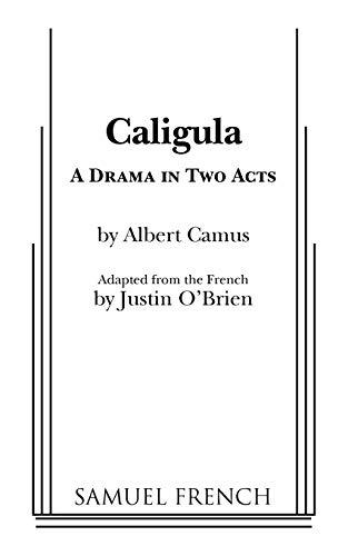 Caligula: A Drama in Two Acts: Camus, Albert; O'Brien,