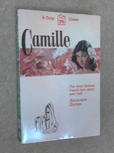 Camille: The Lady of the Camellias: Alexander Dumas