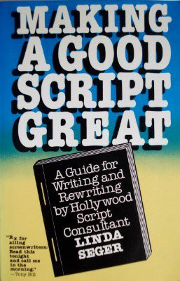 9780573606908: Making a Good Script Great: Guide for Writing and Rewriting